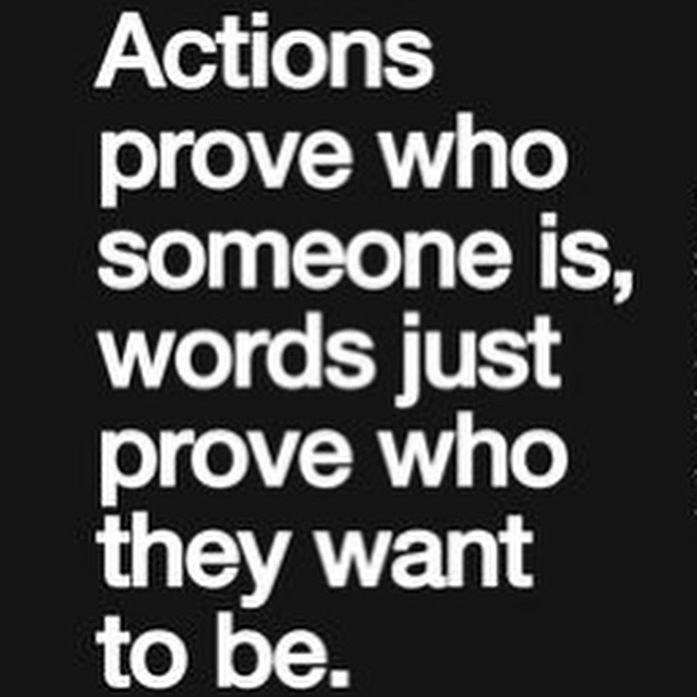 Actions prove who you are