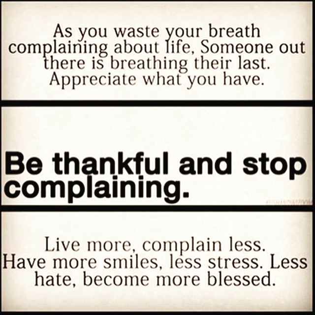 Be Thankful stop complaining