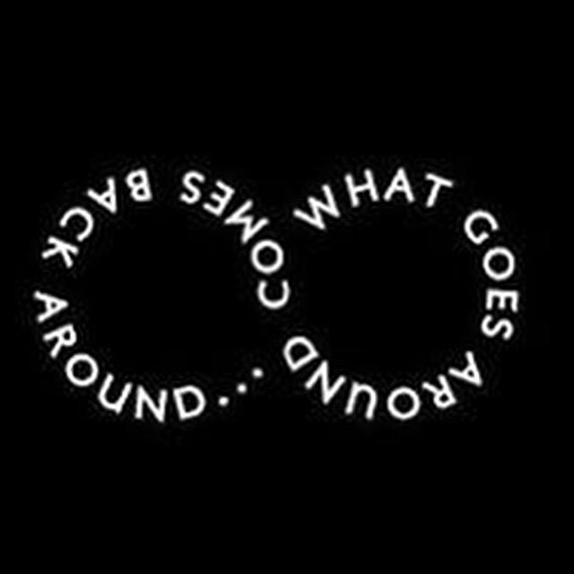 Comes around goes around