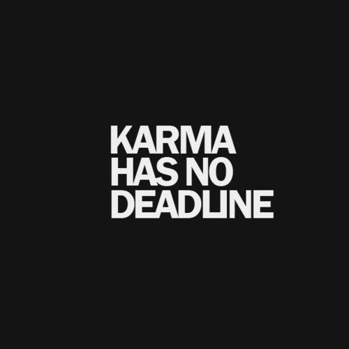 Karma no deadline