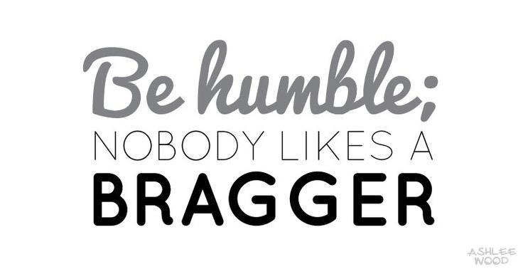 Nobody Likes Bragger